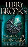 Paladins of Shannara: The Black Irix - Terry Brooks