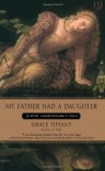 My Father Had a Daughter: Judith Shakespeare's Tale - Grace Tiffany