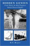 Hidden Genius: Frank Mann, the Black Engineer behind Howard Hughes - H.T. Bryer
