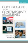 Good Reasons with Contemporary Arguments (4th Edition) - Lester Faigley, Jack C Selzer
