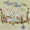 Bed, Bed, Bed - They Might Be Giants, John Flansburgh, Marcel Dzama