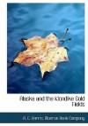 Alaska and the Klondike Gold Fields - A.C. Harris, Monroe Book Company