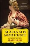 Madame Serpent: A Catherine de' - Jean Plaidy
