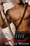 Positive Reinforcement - Mathilde Watson