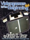 Videogames: In The Beginning - Ralph H. Baer