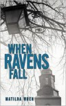 When Ravens Fall - Matilda Wren