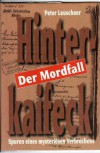 Der Mordfall Hinterkaifeck: Spuren Eines Mysteriösen Verbrechens - Peter Leuschner