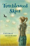 Tumbleweed Skies - Valerie Sherrard