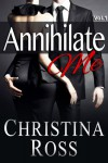 Annihilate Me Vol. 1 - Christina Ross