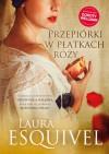 Przepiórki w płatkach róży - Laura Esquivel