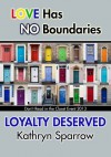 Loyalty Deserved - Kathryn Sparrow