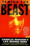 Taming the Beast: Charles Manson's Life Behind Bars - Edward George, Dary Matera