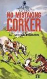 No Mistaking Corker - Monica Edwards