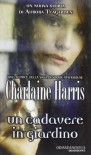 Un cadavere in giardino (I misteri di Aurora Teagarden, #5) - Charlaine Harris