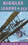 Biggles Learns To Fly - W.E. Johns