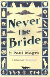 Never the Bride - Paul Magrs