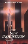 The New Inquisition: Irrational Rationalism and Citadel of Science - Robert Anton Wilson