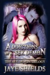 Addictions of a Sex Demon - Jaye Shields