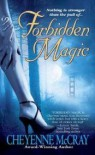 Forbidden Magic (Magic #1) - Cheyenne McCray