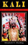 Kali: The Black Goddess of Dakshineswar - Elizabeth U. Harding