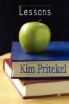 Lessons - Kim Pritekel