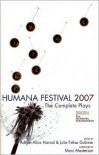 Humana Festival 2007: The Complete Plays - Adrien-Alice Hansel, Julie Felise Dubiner, Marc Masterson