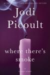 Where There's Smoke: A Short Story - Jodi Picoult