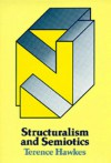 Structuralism and Semiotics - Terence Hawkes