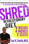 Shred: The Revolutionary Diet: 6 Weeks 4 Inches 2 Sizes - Ian K. Smith