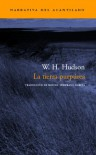 La tierra purpurea/ The Purple Land that England Lost (Spanish Edition) - Willian Henry Hudson