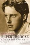Rupert Brooke: Life, Death and Myth - Nigel Jones