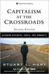 Capitalism at the Crossroads: Aligning Business, Earth, and Humanity - Stuart L. Hart
