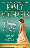 Waiting for You (Love in the Regency Book 1) - Kasey Michaels