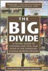 Big Divide: A Travel Guide to Historic and Civil War Sites in the Missouri-Kansas Border Region - Diane Eickhoff,  Aaron Barnhart