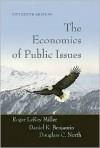 The Economics of Public Issues - Roger LeRoy Miller, Daniel K. Benjamin, Douglass C. North