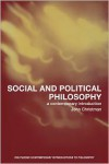 Social and Political Philosophy: A Contemporary Introduction - John Christman