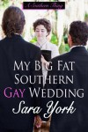 My Big Fat Southern Gay Wedding (A Southern Thing) - Sara York