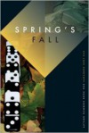 Spring's Fall (Autumn Numbers, #1) - Harambee K. Grey-Sun
