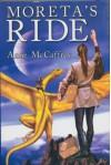 Moreta's Ride: Moreta, Dragonlady of Pern & Nerilka's Story - Anne McCaffrey