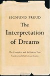 The Interpretation of Dreams: The Complete and Definitive Text - Sigmund Freud, James Strachey