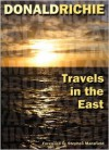 Travels in the East - Donald Richie, Stephen Mansfield