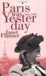 Paris Was Yesterday: 1925-1939 (VMC) - Janet Flanner