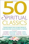 50 Spiritual Classics: Timeless Wisdom From 50 Great Books of Inner Discovery, Enlightenment and Purpose - Tom Butler-Bowdon