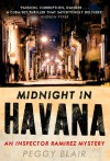 Midnight in Havana: An Inspector Ramirez Investigation. Peggy Blair - Peggy Blair