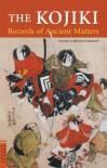 The Kojiki: Records of Ancient Matters (Tuttle Classics) - Ō no Yasumaro, Basil Hall Chamberlain