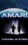 Amari (Volume 1) - Steven Atwood