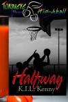Halfway - K.I.L. Kenny
