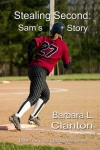 Stealing Second: Sam's Story - Barbara L. Clanton