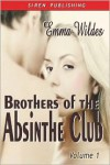 Brothers of the Absinthe Club, Vol. 1 - Emma Wildes