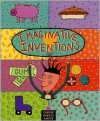 Imaginative Inventions: The Who, What, Where, When, and Why of Roller Skates, Potato Chips, Marbles, and Pie (and More!) - Charise Mericle Harper